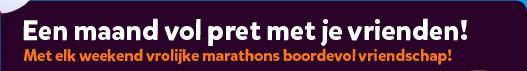 Een maand vol pret met je vrienden! Met elk weekend vrolijke marathons boordevol vriendschap!