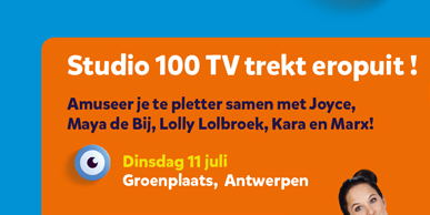 Studio 100 TV trekt eropuit! Amuseer je te pletter samen met Joyce, Maya de Bij, Lolly Lolbroek, Kara en Marx! Dinsdag 11 juli Groenplaats, Antwerpen